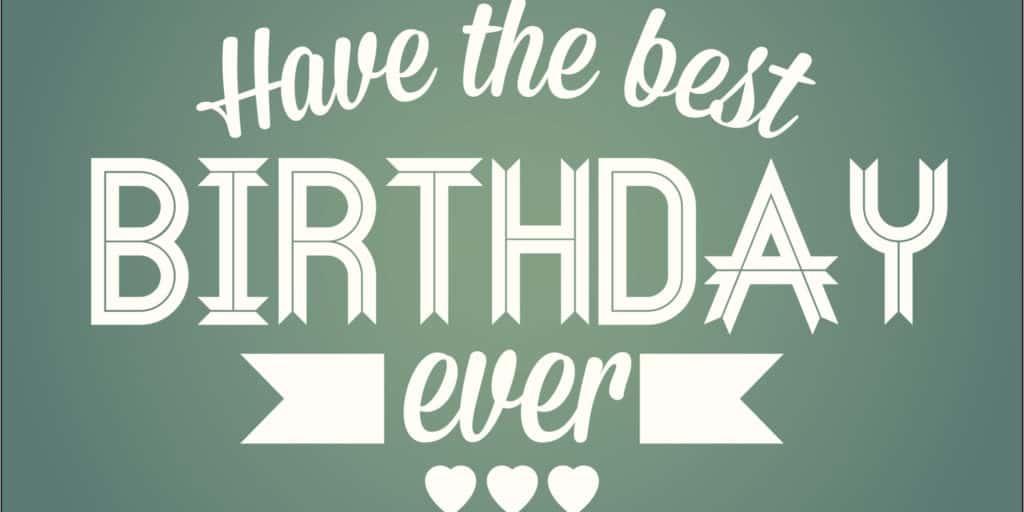 Have the best birthday